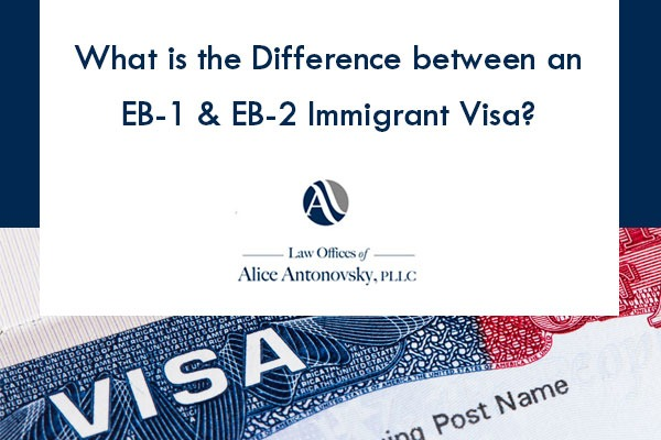 What Is The Difference Between An EB-1 & EB-2 Immigrant Visa?